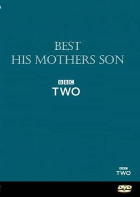 Best : His Mothers Son